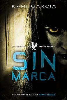 Sin marca (Literatura Juvenil (A Partir De 12 Años) - Narrativa Juvenil) de [Garcia, Kami]