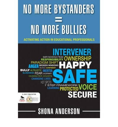 [(No More Bystanders = No More Bullies: Activating Action in Educational Professionals )] [Author: Shona Anderson] [Mar-2011]