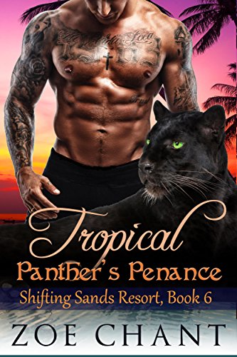 Fremdsprachige Ebooks (Tropical Panther's Penance (Shifting Sands Resort Book 6) (English Edition))