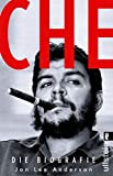 Che - Die Biographie - Jon Lee Anderson