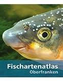 Fischartenatlas Oberfranken - Robert Klupp
