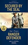 Secured By The Seal: Secured by the SEAL (Red, White and Built, Book 5) / Ranger Defender (Texas Brothers of Company B, Book 2) (Mills & Boon Heroes)