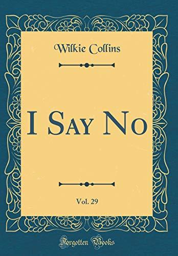 I Say No, Vol. 29 (Classic Reprint)