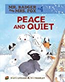 Peace and Quiet: Book 4 (Mr. Badger and Mrs. Fox)
