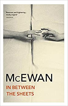 In Between the Sheets by [McEwan, Ian]