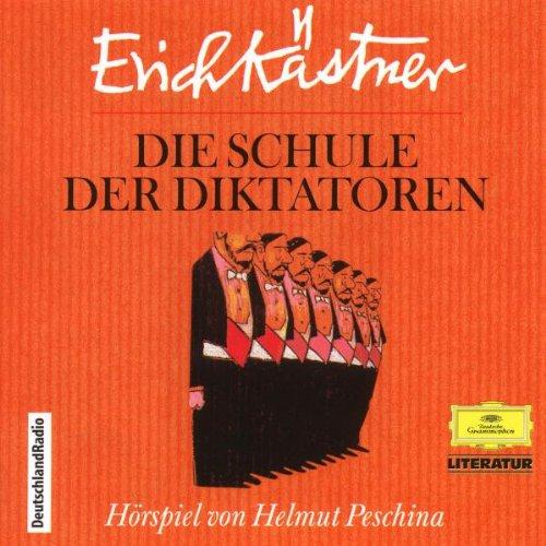Literatur - Die Schule der Diktatoren (Erich Kästner)