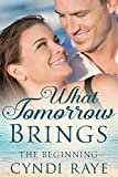 What Tomorrow Brings:The Beginning (Tomorrow Series Book 1)