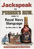 Jackspeak: Pusser's Rum Guide to Naval Slang and Usage