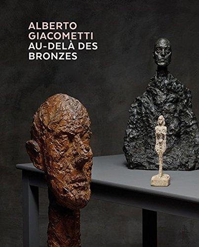 Alberto Giacometti - Au-Dela des Bronzes: Les Chefs-D'oeuvre en Platre? Et Autres Materiaux por Kunsthaus Zurich
