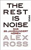 The Rest is Noise: Das 20. Jahrhundert hören