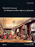 Kaiserliche Interieurs (Eine Publikationsreihe M MD, der Museen des Mobiliendepots) - Eva B Ottillinger, Lieselotte Hanzl