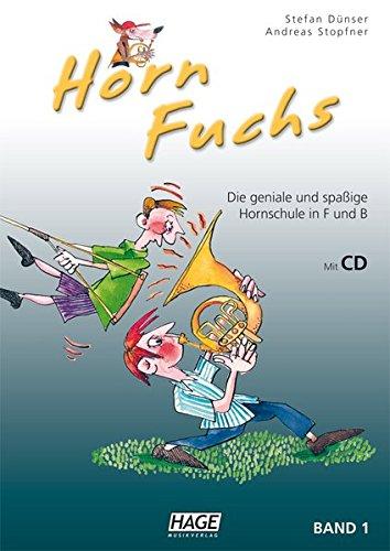 Horn Fuchs Band 1 mit CD: Die geniale und spaßige Hornschule in F und B