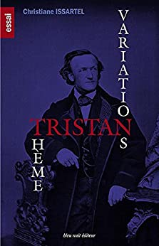 TRISTAN : Thème & Variations par [Issartel, Christiane]