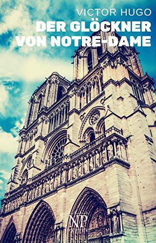 Der Glöckner von Notre-Dame: Vollständige und überarbeitete Ausgabe (Klassiker bei Null Papier)