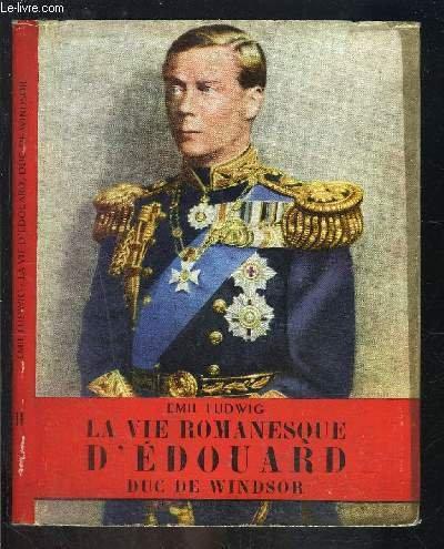 La vie romanesque d'edouard, duc de windsor. por Ludwig