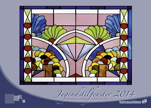 Jugendstilfenster 2012: Art nouveau window/Fenetres d'Art