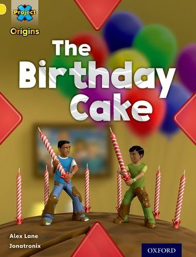 Project X Origins: Yellow Book Band, Oxford Level 3: Food: The Birthday Cake by Alex Lane (2014-01-09)