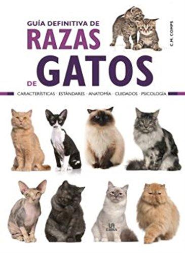 Guía Definitiva de Razas de Gatos (Guías de Mascotas) por Consuelo Martín Comps
