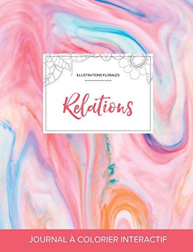 Journal de Coloration Adulte: Relations (Illustrations Florales, Chewing-Gum)