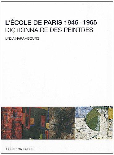 Dictionnaire des peintres de l'Ecole de Paris (NE) par Lydia Harambourg