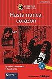 Hasta nunca, corazón: Compact Lernkrimi. Spanisch Grammatik - Niveau B1 (Lernkrimi Kurzkrimis)