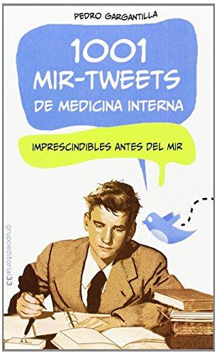 1001 Mir-Tweets de medicina interna de Pedro Gargantilla (7 feb 2014) Tapa blanda