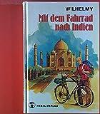 Mit dem Fahrrad nach Indien.