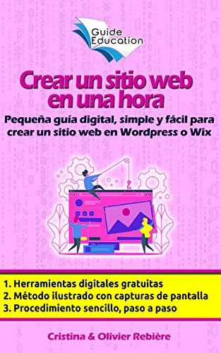 Crear un sitio web en una hora: Pequeña guía digital, simple y ...