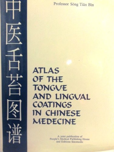 Atlas of tongues and lingual coatings in Chinese medicine