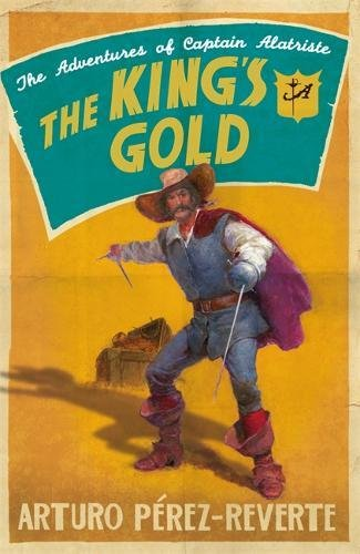 The King's Gold (The Adventures of Captain Alatriste) por Arturo Perez-Reverte