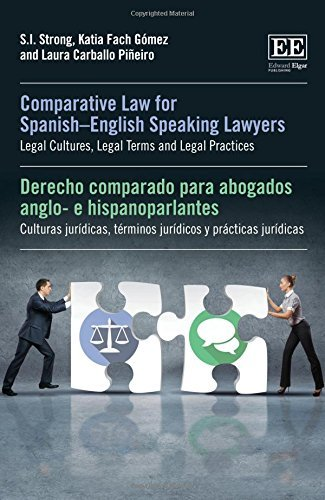 Comparative Law for Spanish-English Speaking Lawyers: Legal Cultures, Legal Terms and Legal Practices by S. I. Strong (2016-11-30)