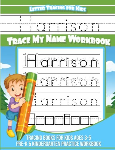 Harrison Letter Tracing for Kids Trace my Name Workbook: Tracing Books for Kids ages 3 - 5 Pre-K & Kindergarten Practice Workbook: Volume 1 (Personalized Children's Trace Name Books)
