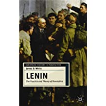 Lenin: The Practice and Theory of Revolution (European History in Perspective)
