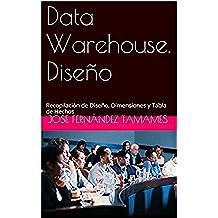 Data Warehouse: diseño, dimensiones y hechos: Recopilación de Diseño, Dimensiones y Tabla de Hechos