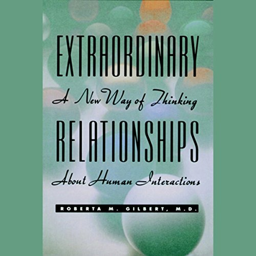 Extraordinary Relationships: A New Way of Thinking About Human Interactions  Audiolibri