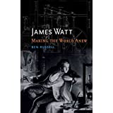 [James Watt: Making the World Anew] (By: Ben Russell) [published: November, 2014]