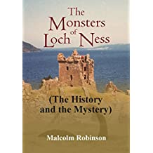 The Monsters of Loch Ness: The History and the Mystery