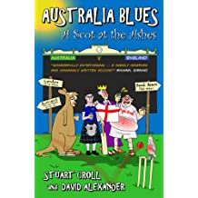 Australia Blues - A Scot at The Ashes (English Edition)