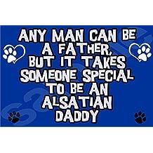 Qualsiasi Uomo può essere un padre, ma IT TAKES Someone Special to be un pastore tedesco Daddy per cane in pannello laminato di Natale/regalo Fun per cane cucciolo