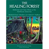 The Healing Forest: Medicinal and Toxic Plants of the Northwest Amazonia (Historical, Ethno-& Economic Botany) by Richard Evans Schultes (1990-08-02)
