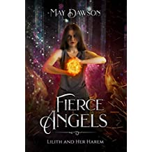 Fierce Angels: A Reverse Harem Paranormal Romance (Lilith and her Harem Book 2)