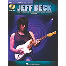 Jeff Beck: A Step-By-Step Breakdown of His Guitar Styles and Techniques + CD