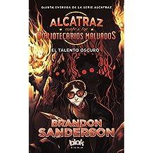 El talento oscuro (Alcatraz contra los Bibliotecarios Malvados 5) (B de Blok)