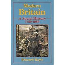 Modern Britain: A Social History, 1750-1985