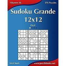 Sudoku Grande 12x12 - Fácil - Volumen 16 - 276 Puzzles: Volume 16