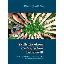Skills für einen ökologischen Lebensstil: Bildung und Bildungsberatung für die Ära der Postwachstumsökonomie