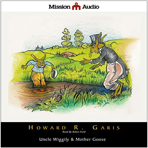 Uncle Wiggily & Mother Goose  Audiolibri