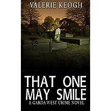 That One May Smile: A Garda West Novel (Garda West Crime Novels Book 1)