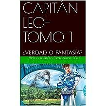 CAPITÁN LEO-TOMO1: ¿Verdad o fantasía? (Novela Capitán Leo nº 6)