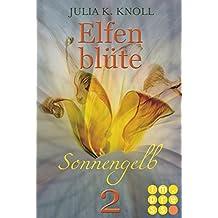 Sonnengelb (Elfenblüte, Teil 2)